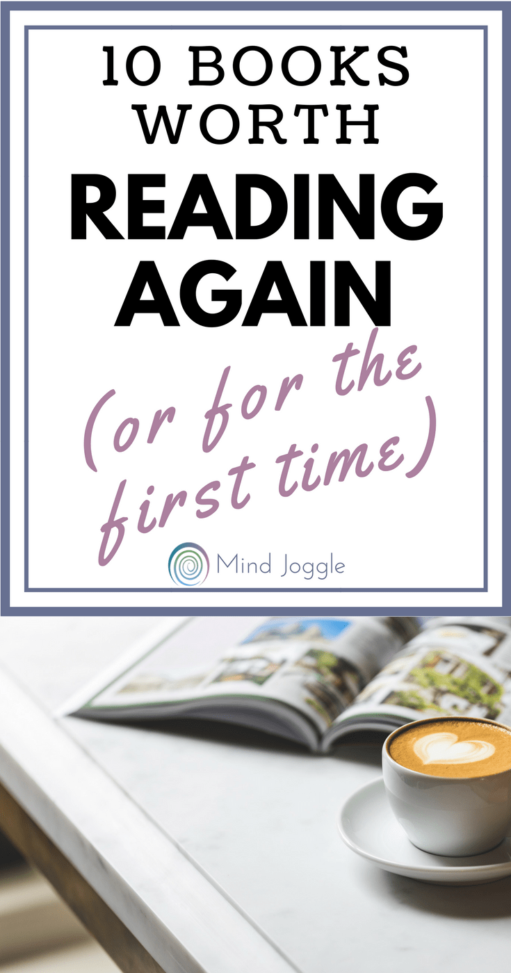 10 Books Worth Reading Again (or for the First Time) | MindJoggle.com